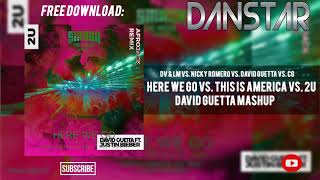 DV&LM Vs. David Guetta Vs. CG - Here We Go Vs. This is America Vs. 2U (David Guetta TML Mashup)