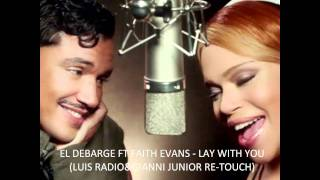 El DeBarge ft Faith Evans - Lay With You (Luis Radio & Gianni Junior Re-Touch)