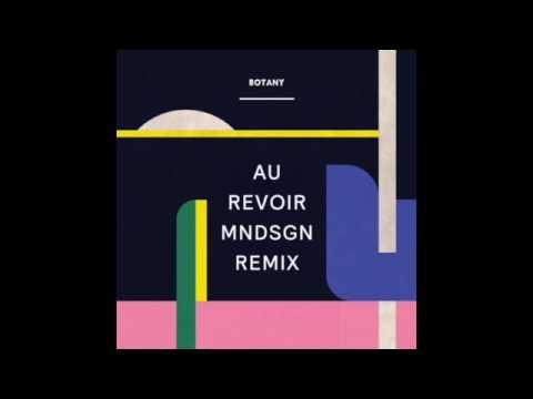 Botany - Au Revoir MNDSGN Remix
