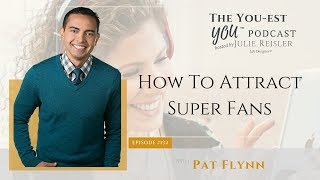 Pat Flynn on How To Attract Super Fans