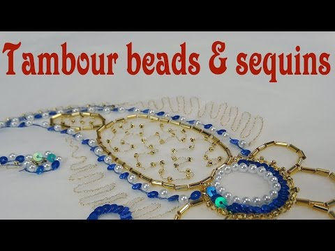 Tambour Embroidery Tutorial - How To Apply Beads And Sequins
