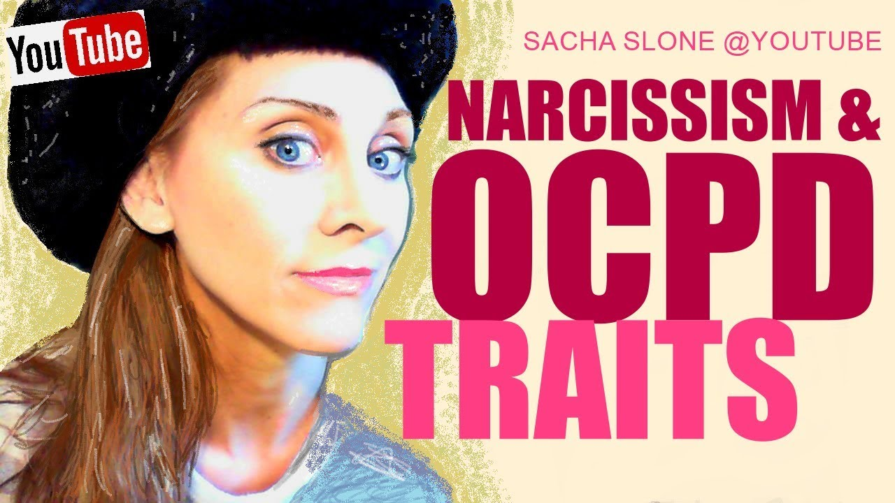 A Narcissist with Obsessive Compulsive Behaviors : the relationship between OCPD & Narcissism ...