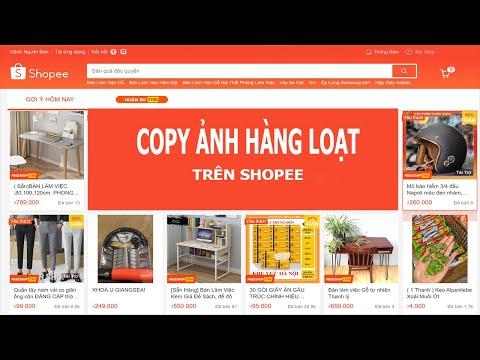 Copy ảnh hàng loạt từ shopee về shop của bạn I Hướng Dẫn | Lập nghiệp cùng Shopee