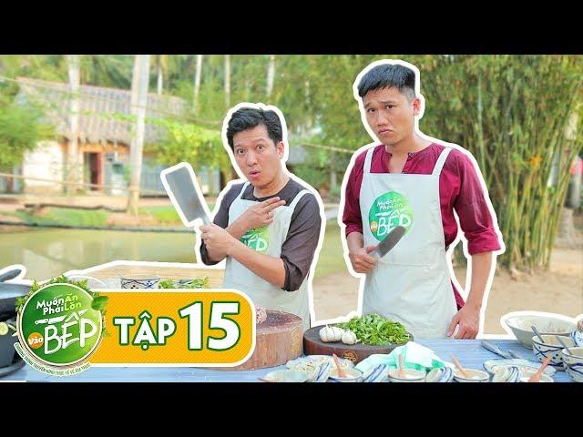 Full #15 | Mr Cần Trô Xuân Nghị nay trổ tài làm bếp cực đỉnh chẳng kém cạnh Giang Ca