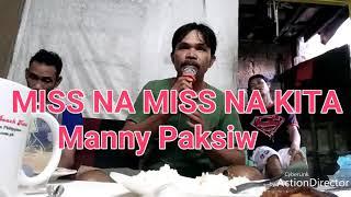 Miss na Miss na Kita covered by Manny Paksiw live karaoke