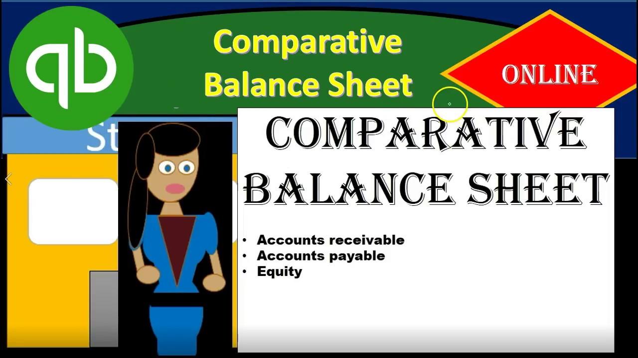 quickbooks online 2 30 comparative balance sheet u youtube