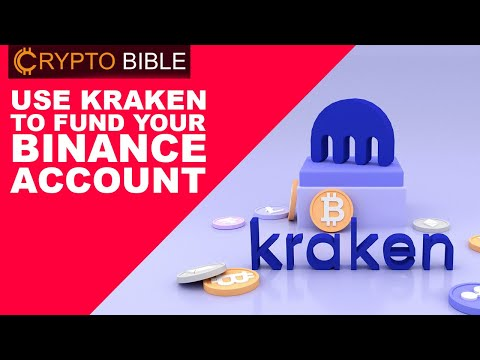 HOW KRAKEN CAN BE USED TO FUND YOUR BINANCE ACCOUNT