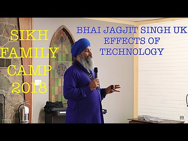Bhai Jagjit Singh (UK) SFC2018 - The Effects of Technology