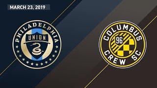 Philadelphia Union vs. Columbus Crew SC | HIGHLIGHTS - March 23, 2019