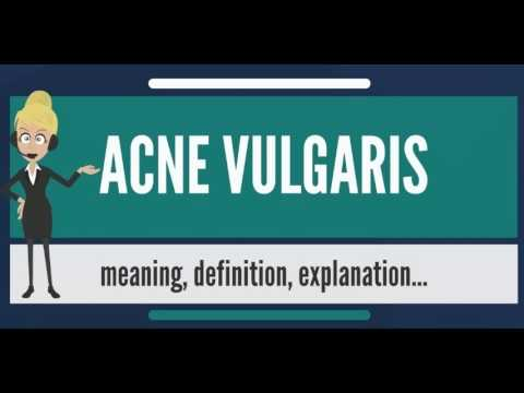 what-is-acne-vulgaris?-what-does-acne-vulgaris-mean?-acne-vulgaris-meaning-&-explanation