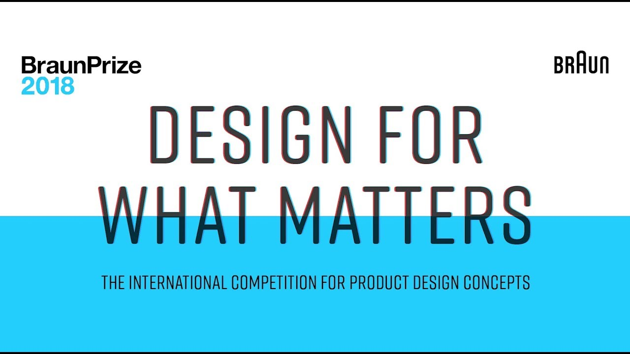 BraunPrize 2018 : DESIGN FOR WHAT MATTERS