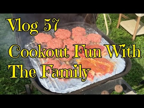 Vlog 57: Cookout Fun With The Family