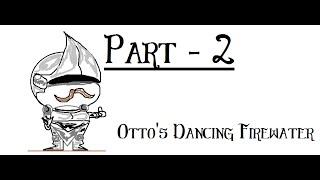 Ottos Dancing Firewater - A Series of Unfortunate Art - Part 2 - Norwall Nubs