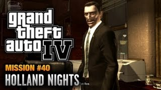 GTA 4 - Mission #40 - Holland Nights (1080p)