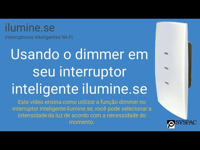 Usando o dimmer em seu interruptor inteligente ilumine.se