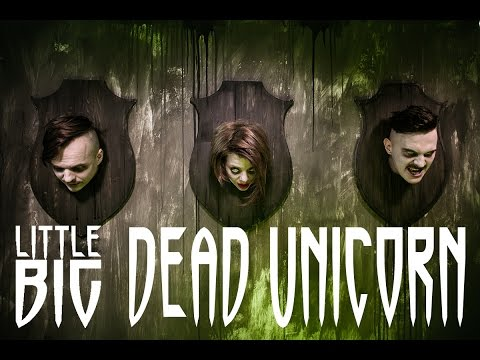 LITTLE BIG - Dead Unicorn