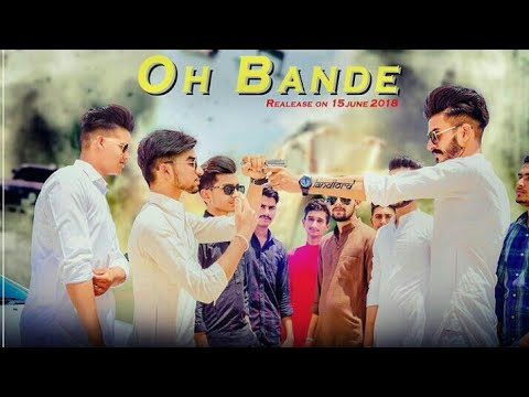 Oh Bande | Dilraj Dhillon | Official Music Video | Oh bande | Punjabi super hitt song 2018 | singer