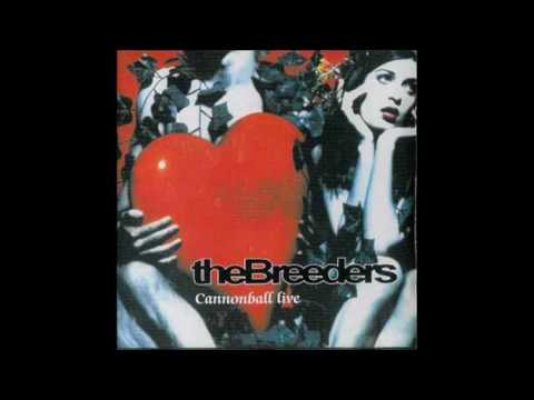 The Breeders Cannonball Live