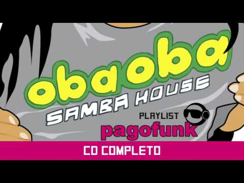 Oba Oba Samba House - Playlist Pagofunk (CD Completo)