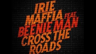 IRIE MAFFIA feat. BEENIE MAN-CROSS THE ROADS (2013 SUMMER VIDEO)