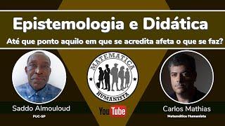 Epistemologia e Didática - com Saddo Almouloud e Carlos Mathias