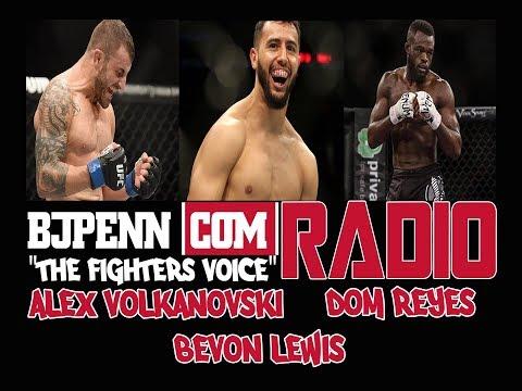 BJPENN.COM Radio Ep. 81 // Alex Volkanovski | Dominick Reyes | Bevon Lewis