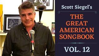 Scott Siegel's Great American Songbook Concert Series: Volume 12