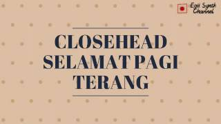 Closehead - Selamat pagi terang (Video lirik)
