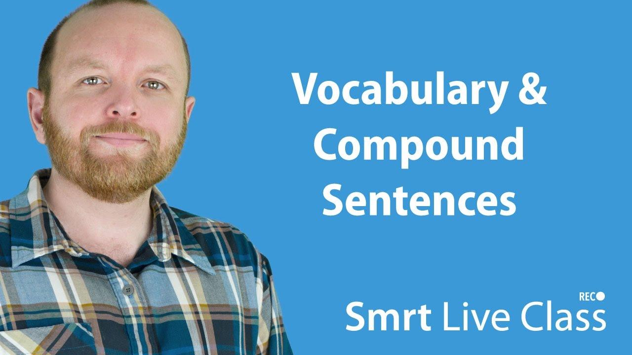 Vocabulary & Compound Sentences  - Intermediate English with Mark #14