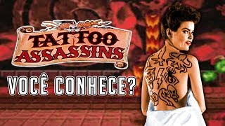 Você conhece? Tattoo Assassins a Cópia de Mortal Kombat