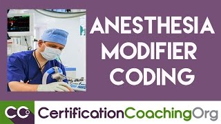 When to Use Anesthesia Modifier Coding