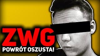 ZWG CZYLI POWRÓT OSZUSTA!