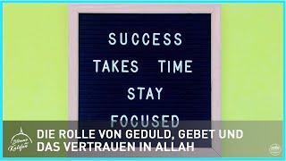 Die Rolle von Geduld, Gebet und das Vertrauen in Allah 2/4 | Stimme des Kalifen