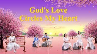 "Praise and Worship Song ""God's Love Circles My Heart"" 