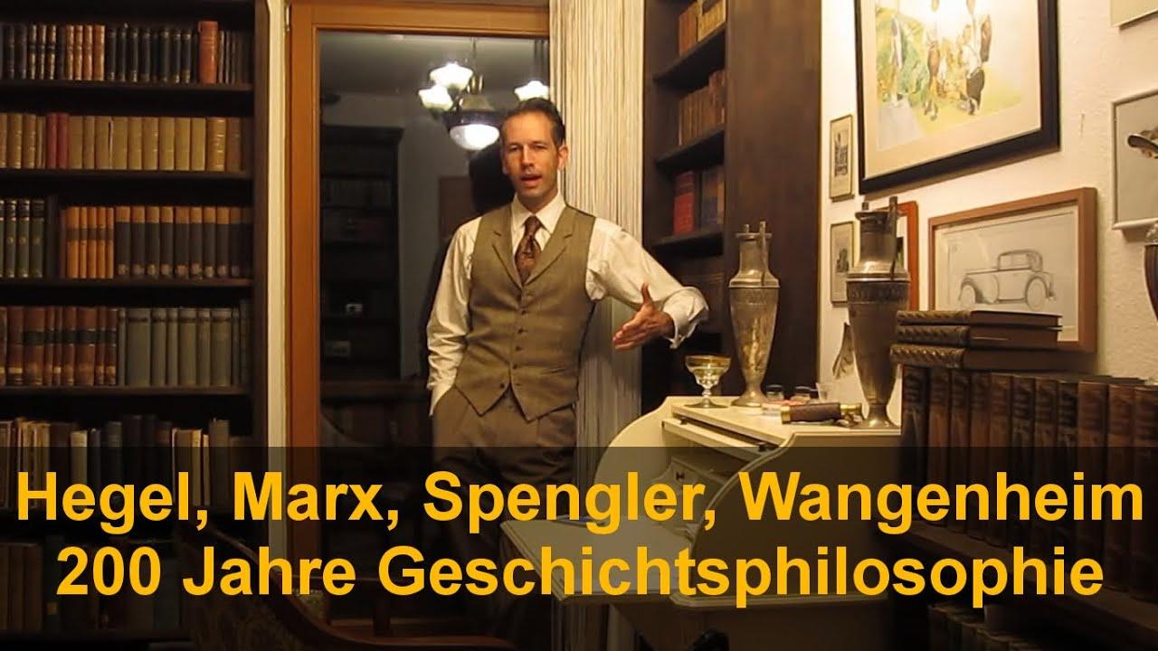 Geschichtsphilosophien der letzten 250 Jahre: Hegel, Marx, Vollgraff, Spengler & Wangenheim