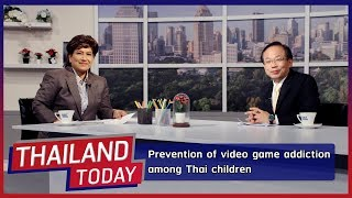 Thailand Today 009: Prevention of video game addiction among Thai children.