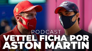 Vettel ficha por Aston Martin; Pérez, sin asiento | Podcast