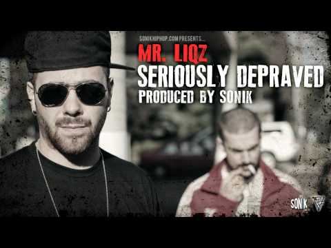 Mr.Liqz & Sonik - Seriously Depraved  [www.sonikhiphop.com]