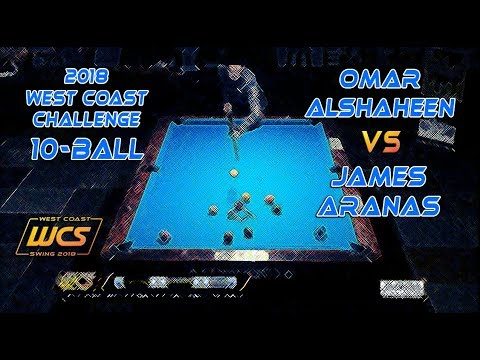 #4 - Omar ALSHAHEEN Vs James ARANAS / 2018 West Coast Challenge 10-Ball!