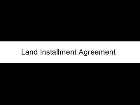 Land Installment Agreement