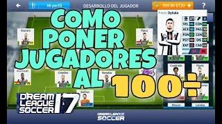 COMO PONER JUGADORES AL 100÷ ⚫Dream League Soccer 2017⚫