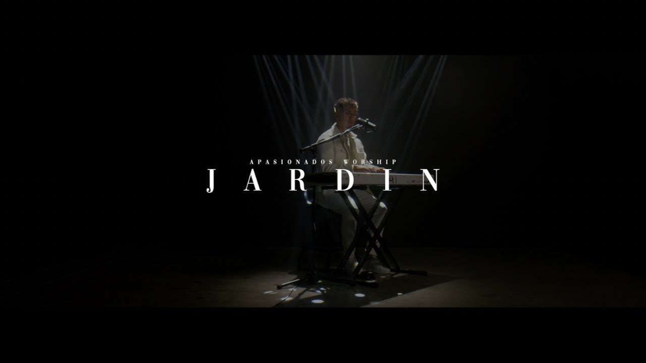 Download J A R D I N - Apasionados Worship - Video Oficial