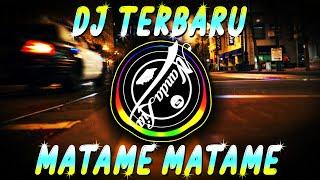 Dj Matame Full Bass Remix 2020 Dj Terbaru 2020