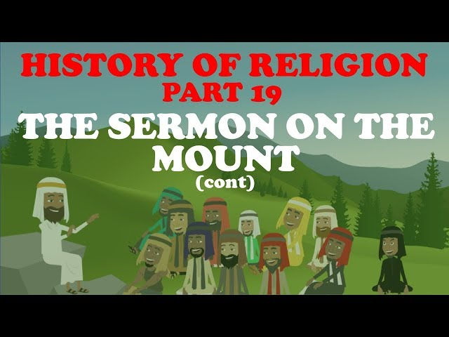 HISTORY OF RELIGION (Part 19): SERMON ON THE MOUNT (CONT)