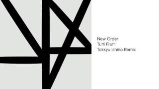 Tutti Frutti (Takkyu Ishino Remix) is taken from New Order's 'Music...