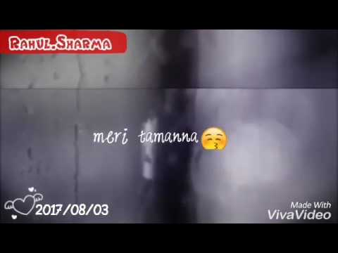 Aa jao meri tamnna whatsapp status video created by Rahul Sharma