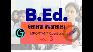 B.Ed.| Entrance Exam|Vol 3 |Solved Paper|General Awareness |Sample Questions |JBT