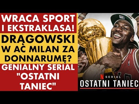 """WRACA SPORT I EKSTRAKLASA! DRĄGOWSKI W AC MILAN ZA DONNARUMĘ? GENIALNY SERIAL """"OSTATNI TANIEC"""""""