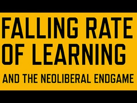 The Falling Rate of Learning and the Neoliberal Endgame (w/ David J. Blacker)