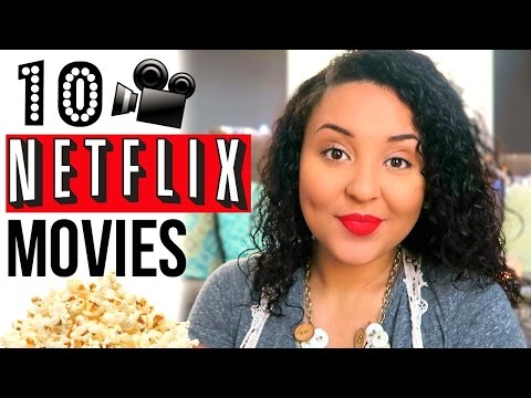 10 NETFLIX MOVIES YOU MUST WATCH  FAVORITE NETFLIX MOVIES 2017  Page Danielle